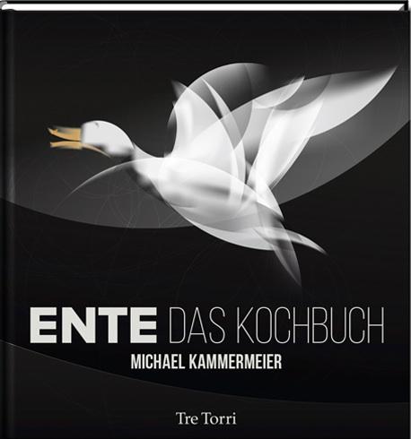 """Das Kochbuch von Michael Kammermeier """"Ente - Das Kochbuch"""" / © Tre Torri Verlag GmbH"""