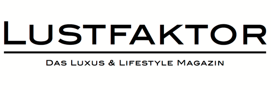 Das Luxus & Lifestyle Magazin LUSTFAKTOR
